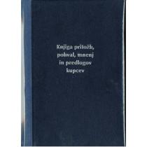 KNJIGA PRITOŽB, POHVAL IN MNENJ OBRAZEC 0.6 1/50